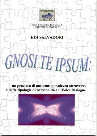 Gnosi te ipsum: un processo di auto consapevolezza attraverso le sette tipologie di personalità e il Voice Dialogue